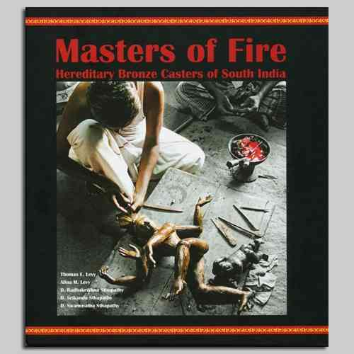 Masters of Fire. Heredetary Bronze Casters of South India